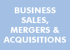 BUSINESS SALES, MERGERS & ACQUISITIONS